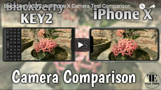 <b>Blackberry KEY2 vs iPhone X Camera Test Compariso</b>